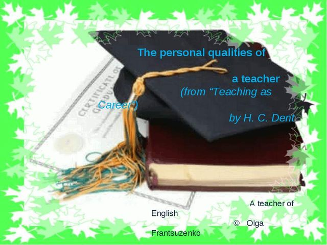 """The personal qualities of a teacher (from """"Teaching as Career"""") by H. C. Den..."""