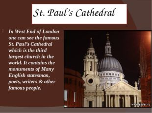 St. Paul's Cathedral In West End of London one can see the famous St. Paul's