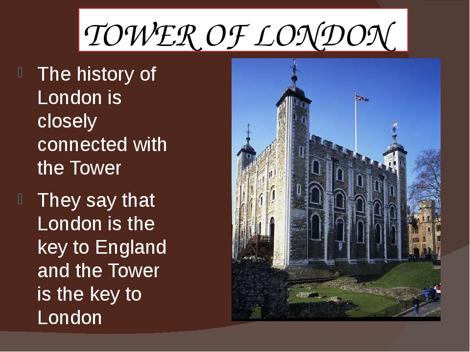 TOWER OF LONDON The history of London is closely connected with the Tower The...