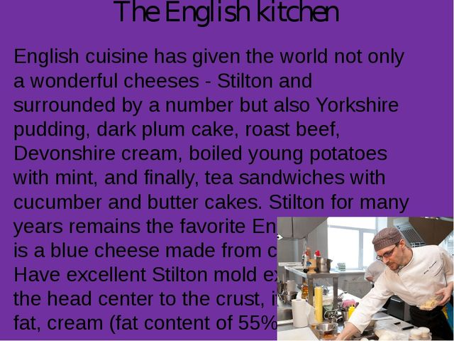 The English kitchen English cuisine has given the world not only a wonderful...