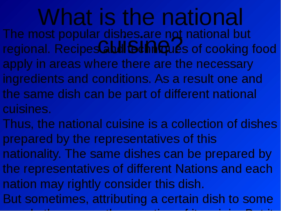 What is the national cuisine? The most popular dishes are not national but re...