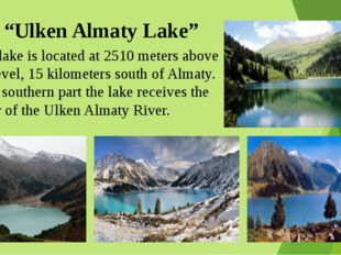 """""""Ulken Almaty Lake"""" This lake is located at 2510 meters above sea level, 15 k"""