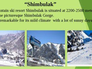 """Shimbulak"" Mountain ski resort Shimbulak is situated at 2200-2500 meters in"