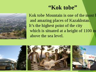 """""""Kok tobe"""" Kok tobe Mountain is one of the most beautiful and amazing places"""
