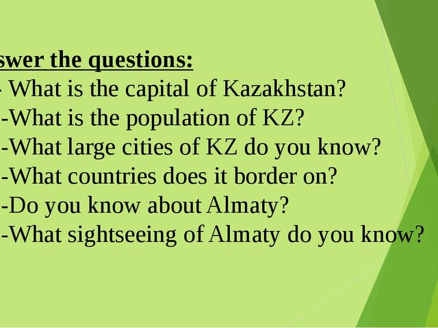 Answer the questions: - What is the capital of Kazakhstan? -What is the popul...