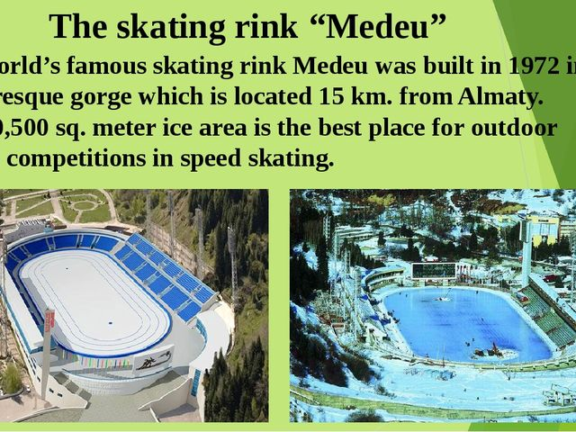 "The skating rink ""Medeu"" The world's famous skating rink Medeu was built in 1..."