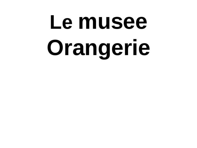 Le musee Orangerie