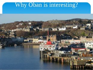 Why Oban is interesting?