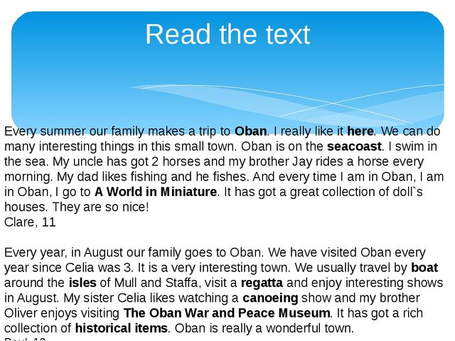 Read the text Every summer our family makes a trip to Oban. I really like it...