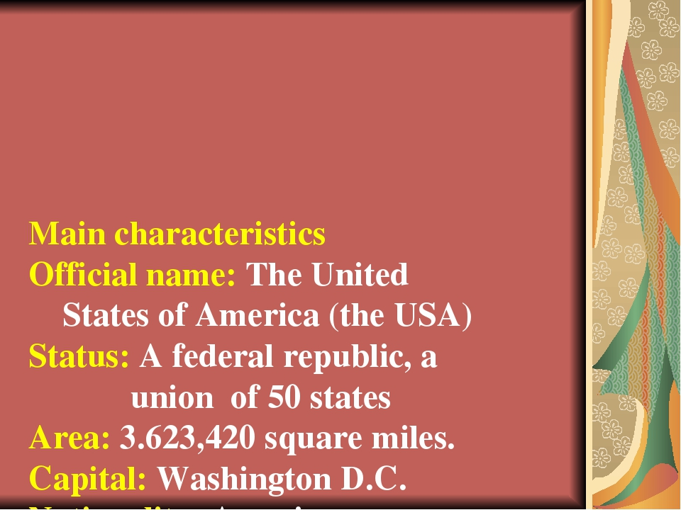 Main characteristics Official name: The United States of America (the USA) St...