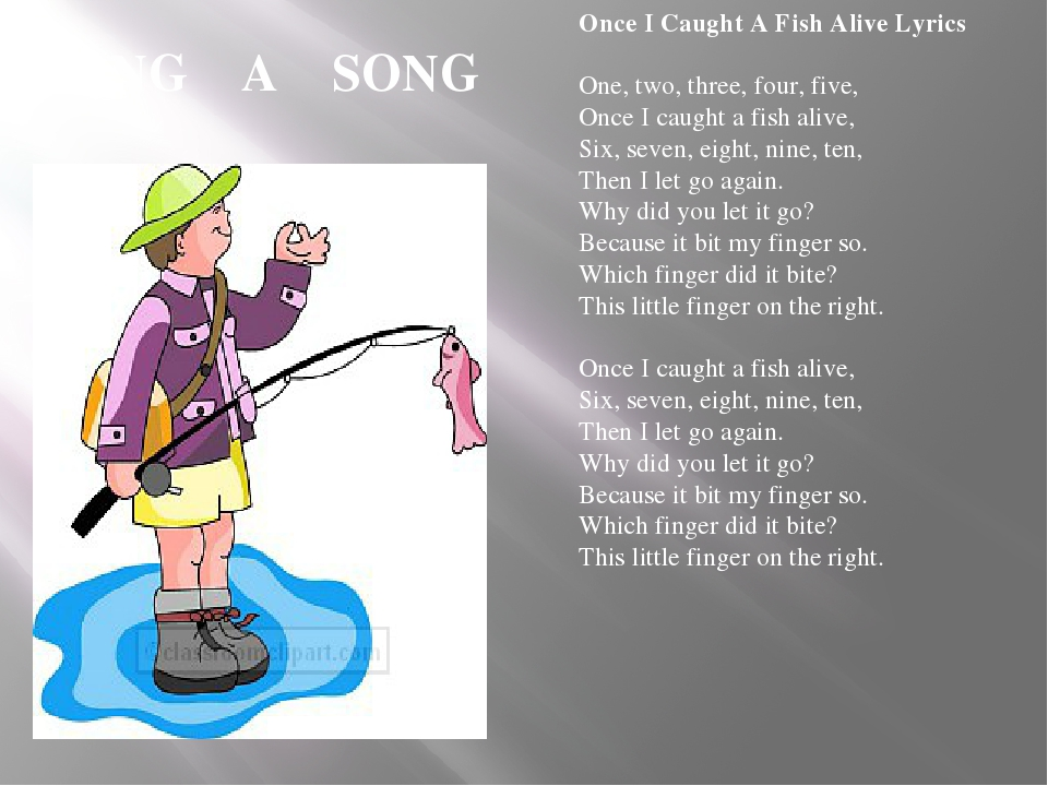 SING A SONG Once I Caught A Fish Alive Lyrics One, two, three, four, five, O...