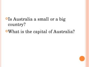 Is Australia a small or a big country? What is the capital of Australia?