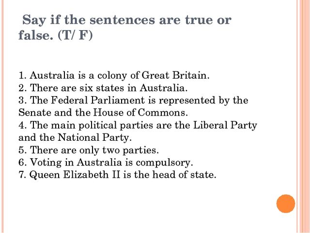 Say if the sentences are true or false. (T/ F) 1. Australia is a colony of G...