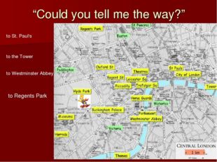 """Could you tell me the way?"" to St. Paul's to the Tower to Westminster Abbey"