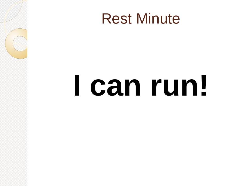 Rest Minute I can run!