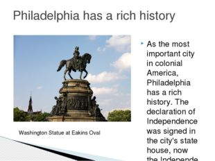 As the most important city in colonial America, Philadelphia has a rich histo