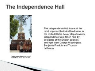 The Independence Hall The Independence Hall is one of the most important hist