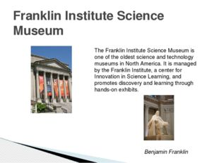 Franklin Institute Science Museum The Franklin Institute Science Museum is on