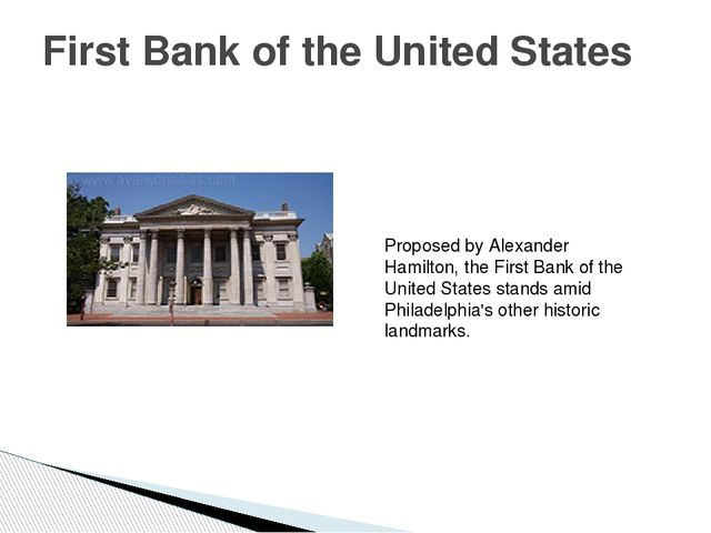 First Bank of the United States Proposed by Alexander Hamilton, the First Ban...