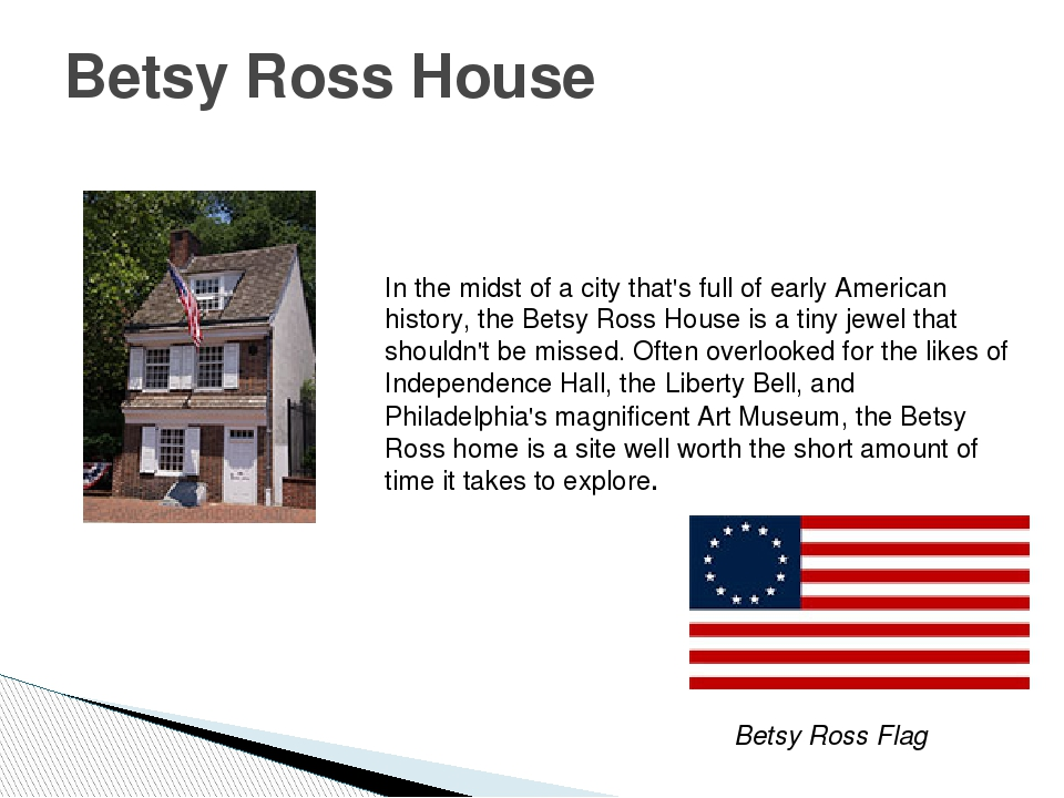 Betsy Ross House In the midst of a city that's full of early American history...
