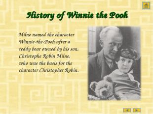 History of Winnie the Pooh Milne named the character Winnie-the-Pooh after a