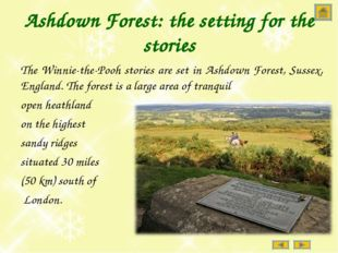 Ashdown Forest: the setting for the stories The Winnie-the-Pooh stories are s