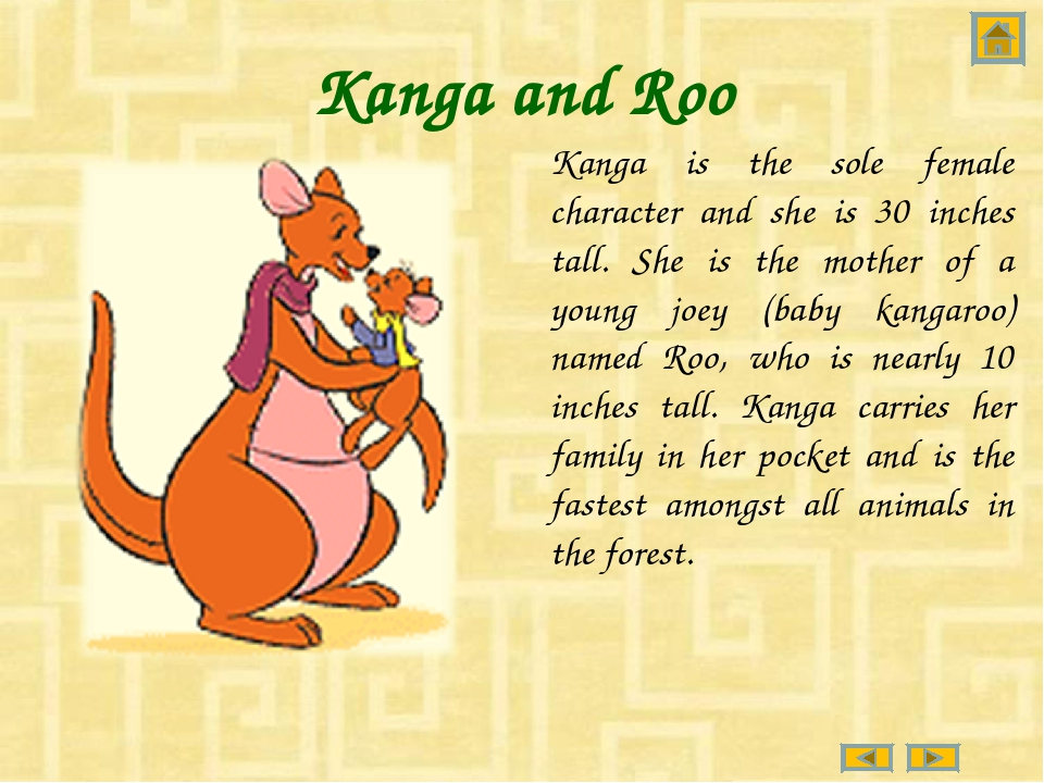 Kanga and Roo Kanga is the sole female character and she is 30 inches tall. S...