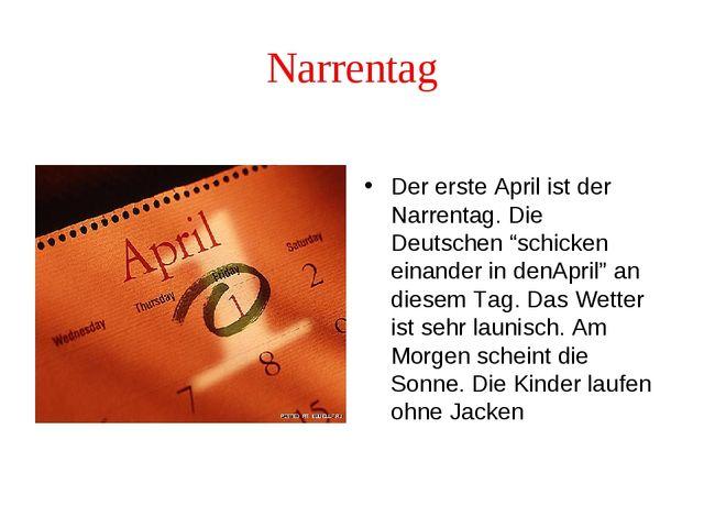 """Narrentag Der erste April ist der Narrentag. Die Deutschen """"schicken einander..."""