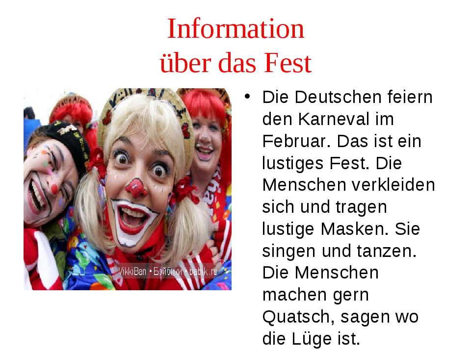 Information über das Fest Die Deutschen feiern den Karneval im Februar. Das i...