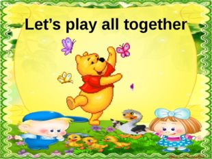 Let's play all together
