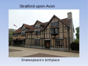 Stratford-upon-Avon Shakespeare's birthplace