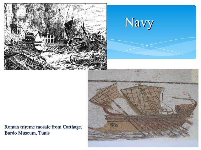 Navy Roman trireme mosaic from Carthage, Bardo Museum, Tunis