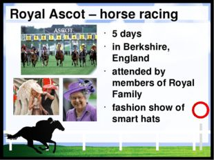 Royal Ascot – horse racing 5 days in Berkshire, England attended by members o