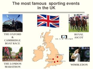 The most famous sporting events in the UK THE OXFORD & CAMBRIDGE BOAT RACE TH