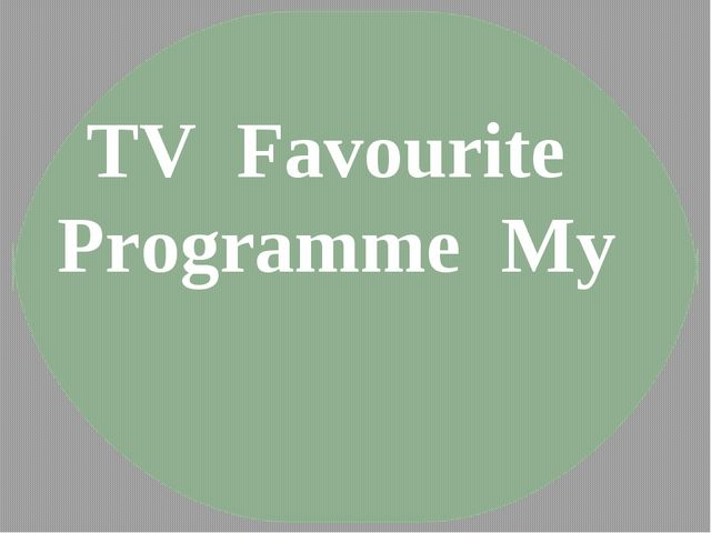 TV Favourite Programme My