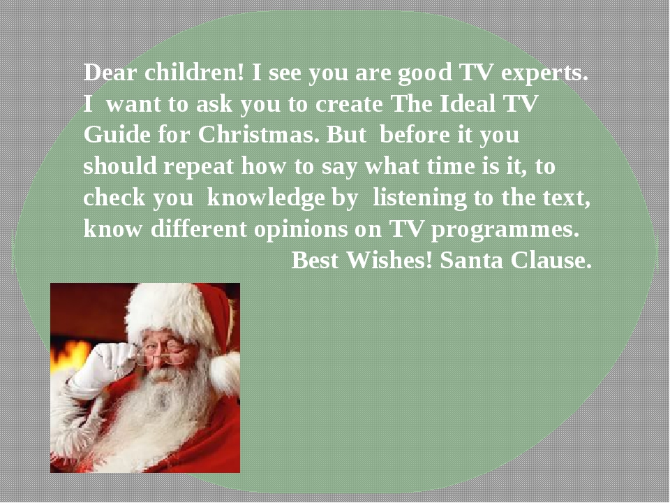 Dear children! I see you are good TV experts. I want to ask you to create The...