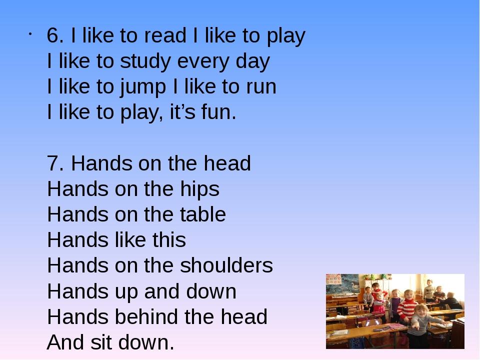 6. I like to read I like to play I like to study every day I like to jump I l...