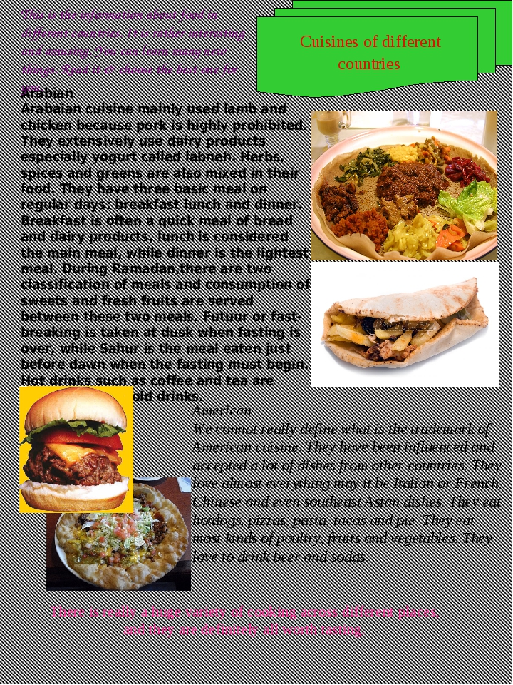 Arabian  Arabaian cuisine mainly used lamb and chicken because pork is highly...