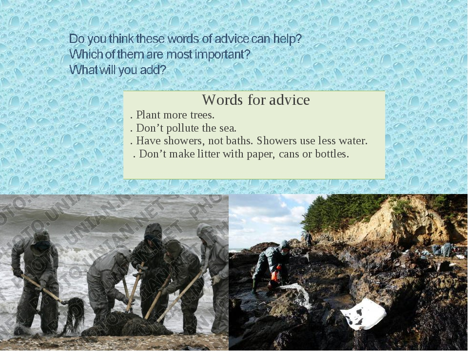 Words for advice . Plant more trees. . Don't pollute the sea. . Have showers,...