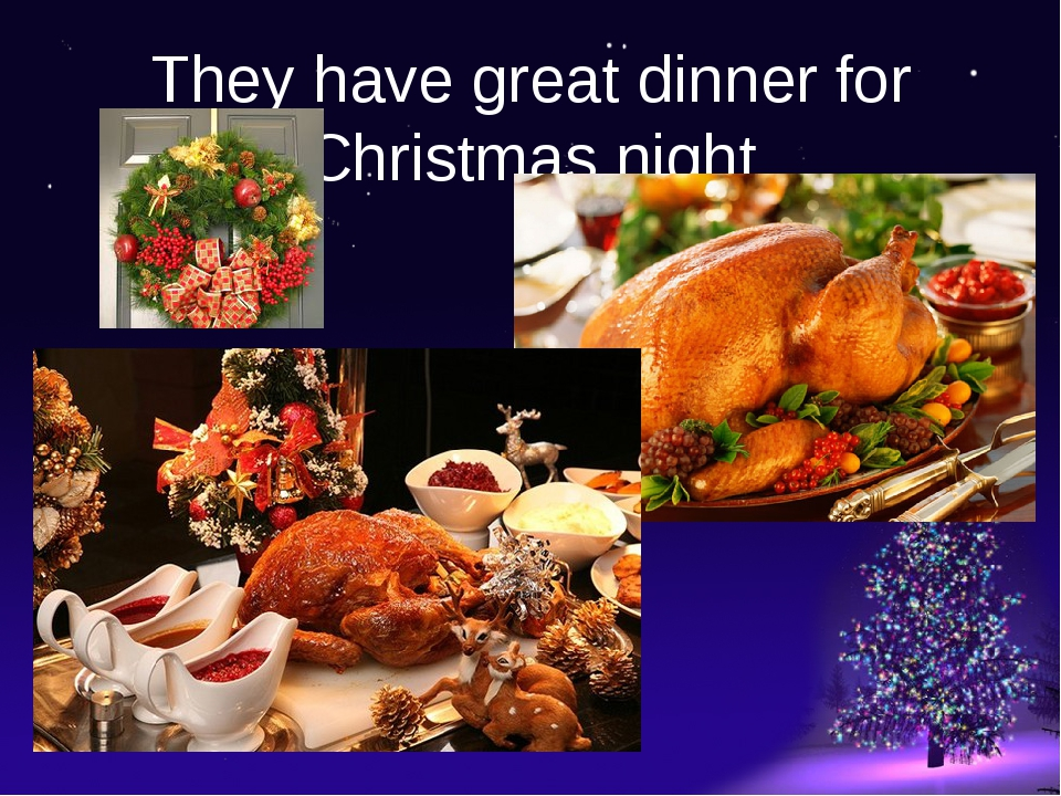 They have great dinner for Christmas night
