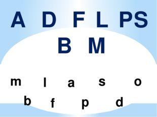 ADFLPSBM m l s a o b f p d