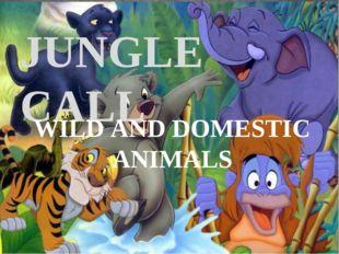 JUNGLE CALL WILD AND DOMESTIC ANIMALS
