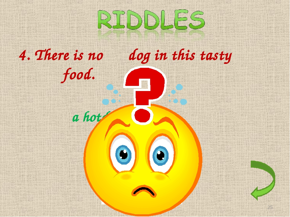 4. There is no dog in this tasty food. a hotdog *