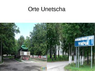 Orte Unetscha