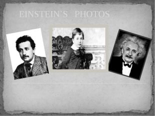 EINSTEIN`S PHOTOS