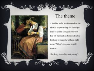 The theme Author tells a mistress that she should stop waiting for the right