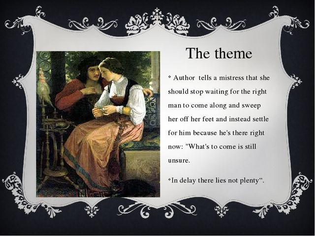 The theme Author tells a mistress that she should stop waiting for the right...