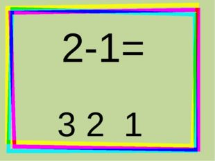 2-1= 3 2 1