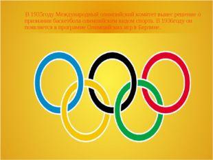 В 1935году Международный олимпийский комитет вынес решение о признании баске