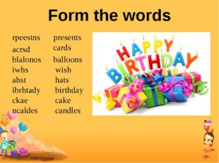 Form the words rpeestns presents acrsd cards blalonos balloons iwhs wish ahst
